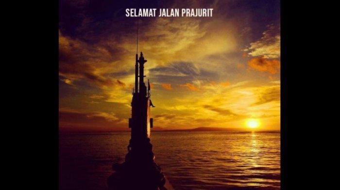 SELAMAT JALAN KRI Nanggala dan 53 Prajurit Terbaik, Kapal Selam Remuk pada Kedalaman 600 Meter. Ucapan duka netizen pada KRI Nanggala-402